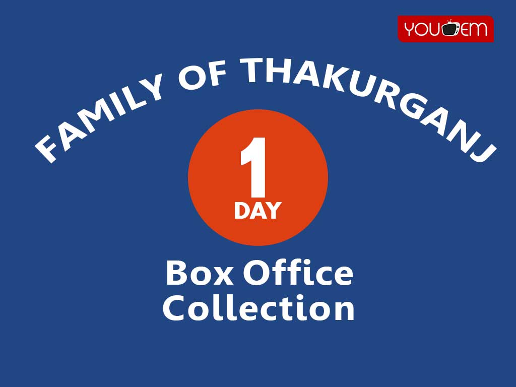 Family of Thakurganj 1st Day Box Office Collection
