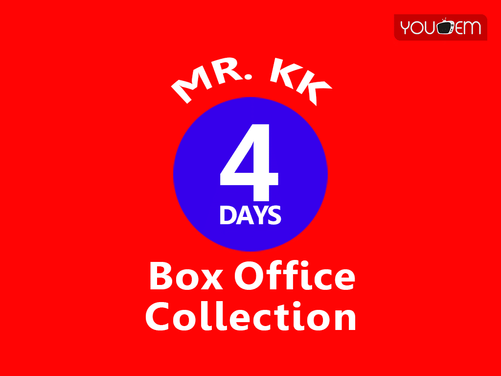 Mr. KK 4th Day Box Office Collection