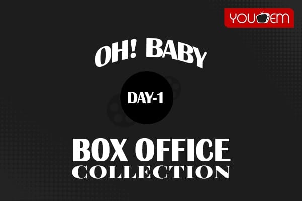 Oh Baby 1st Day Box Office Collection