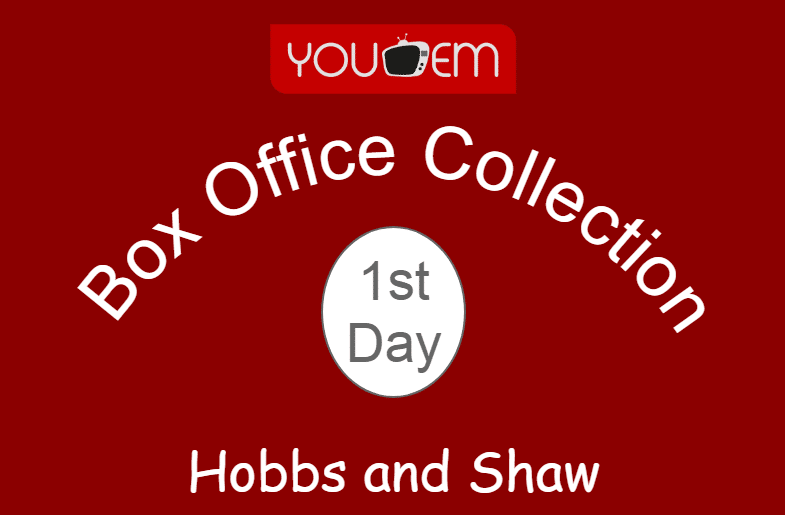 Hobbs and Shaw 1st Day Box Office Collection