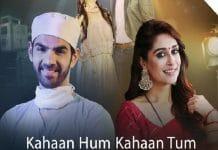 Kahaan Hum Kahaan Tum Daily Serial