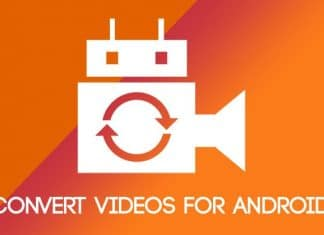 2 Easy Ways to Convert Videos to Android Devices
